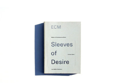 Ecm: Sleeves of Desire : A Cover Story (B)