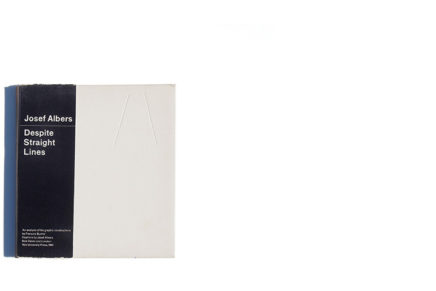 Josef Albers : Despite Straight Lines