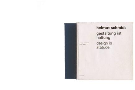 Helmut Schmid: Gestaltung ist Haltung / Design Is Attitude