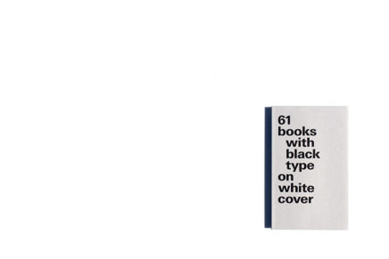 61 Books With Black Type on White Cover: Small Format