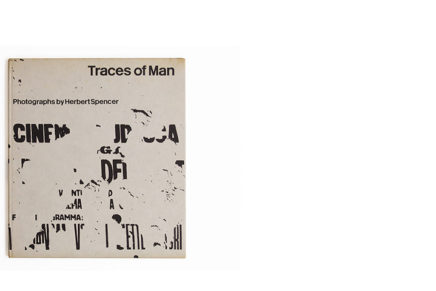 Traces of Man: Photographs by Herbert Spencer