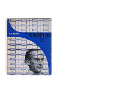 Walter Gropius. Mensch und Werk