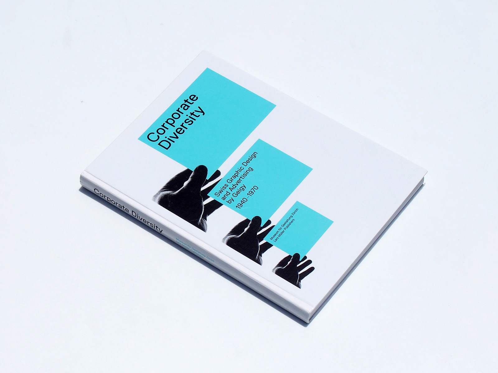 Corporate Diversity: Swiss Graphic Design and Advertising by
