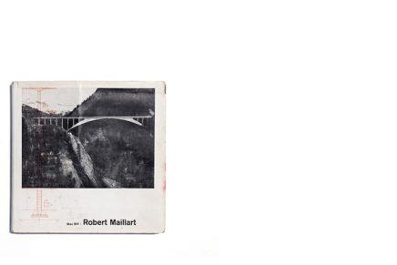Max Bill: Robert Maillart