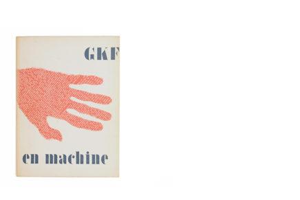 Catalogus Stedelijk Museum 171: GKF (G.K.f.) – Hand en Machine